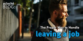 The Proper Way to Handle Leaving a Job
