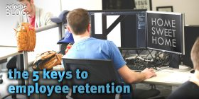 The 5 Keys to Every Employee Retention Plan