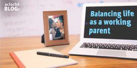 Balancing Life as a Working Parent